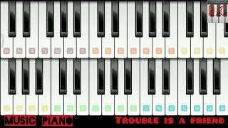 Trauble Is A Friend   MUSIC PIANO - TROUBLE IS A FRIEND