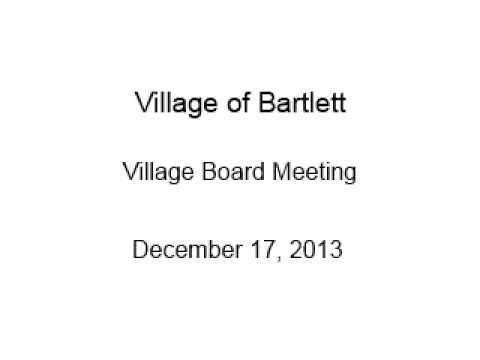 Village of Bartlett - Village Board Meeting - December 17, 2013