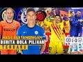 Barcelona Juara Copa del Rey🏆 Chelsea ke Final FA Cup💪 Varane Masuk Radar Chelsea😳 Berita Bola