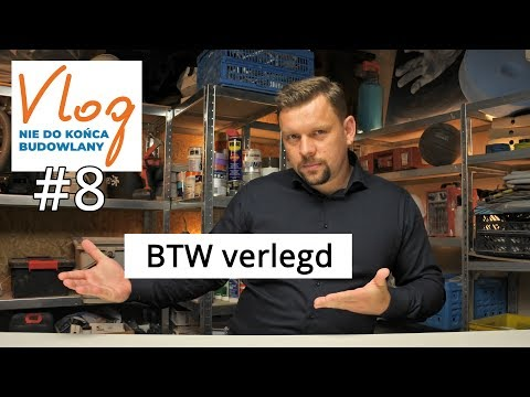 BTW verlegd - wszystko co musisz wiedzieć - 8 Vlog nie do końca budowlany