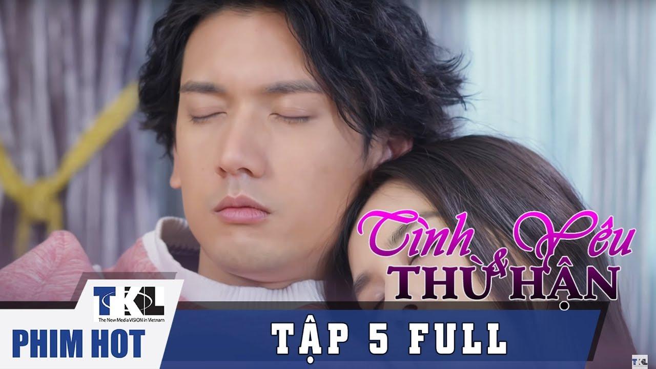 image TÌNH YÊU VÀ THÙ HẬN - Tập 5 | Phim Trung Quốc Thái Lan Lồng Tiếng