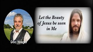 Jesus Manifested In Me by Dr Michael H Yeager