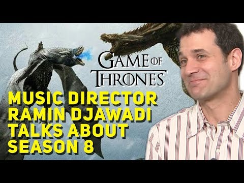Game of Thrones  Director Ramin Djawadi talks about Season 8