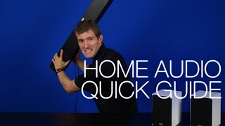Quick Guide to Home Audio