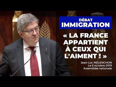 Débat IMMIGRATION : «La France appartient à ceux qui l'aiment» - Mélenchon