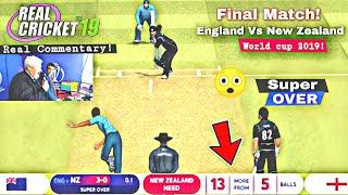 Real Cricket19 | Real Commentary- England Vs New Zealand World cup 2019 Super Over Last |Highlights