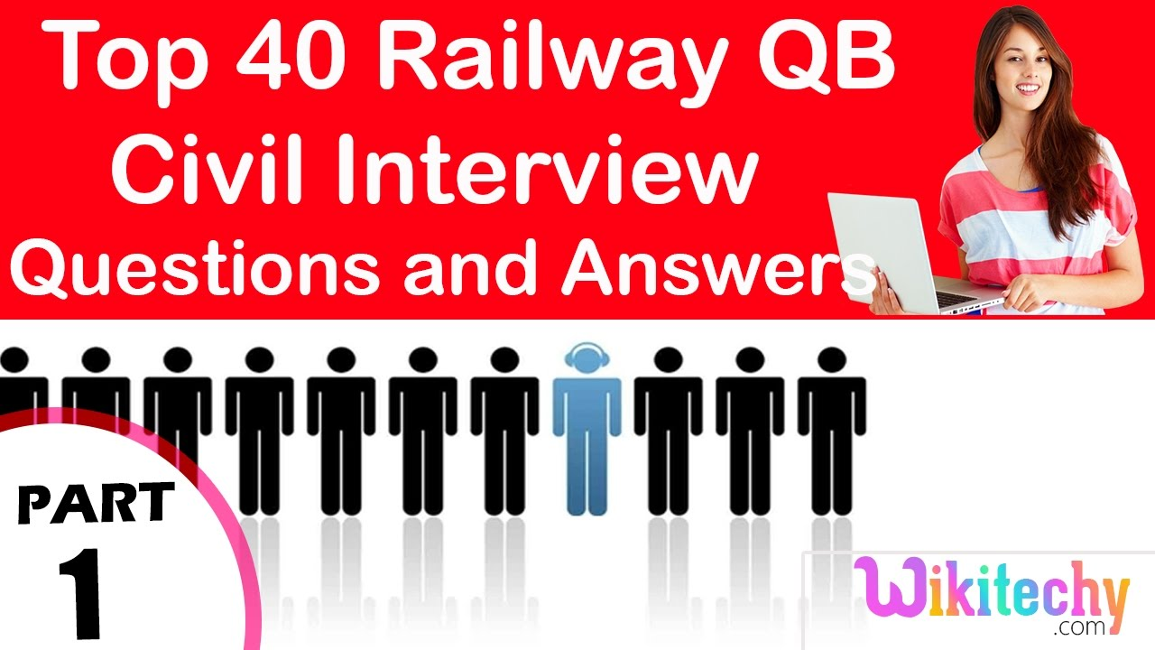 top railway qb civil technical interview questions and answers top 40 railway qb civil technical interview questions and answers tutorial for fresher experienced