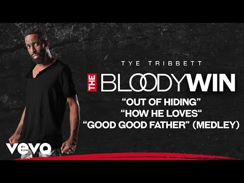 Tye Tribbett - Out Of Hiding / How He Loves / Good Good Father (Medley/Audio/Live)