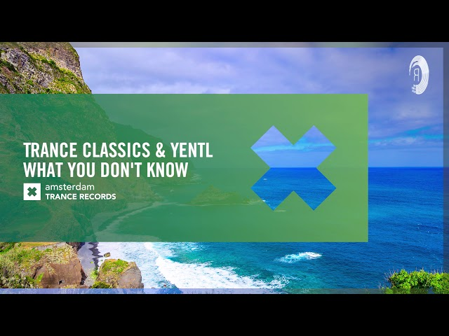 VOCAL TRANCE: Trance Classics & Yentl - What You Don't Know (Amsterdam Trance) Extended