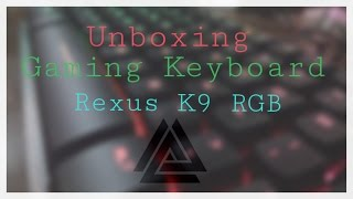 unboxing keyboard gaming rexus k9 rgb unboxing review