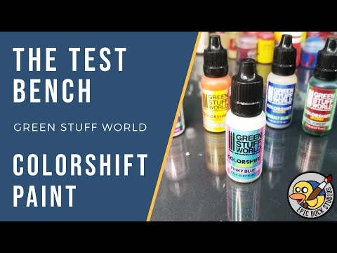 Green Stuff World COLOR SHIFT PAINTS - The Test Bench