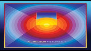 All India Radio The Slow Light Full Album