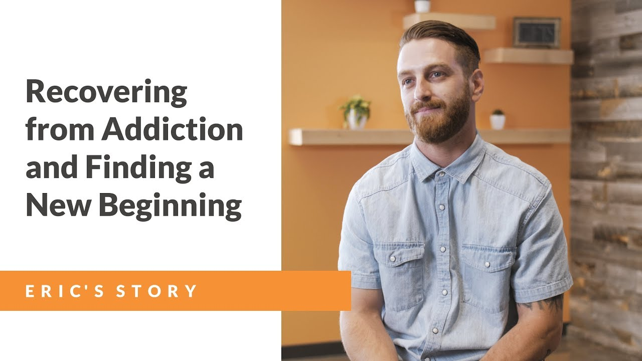 Recovering from Addiction and Finding a New Beginning – Eric's Story
