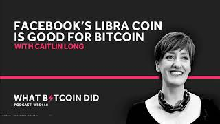 Caitlin Long on Why Facebook's Libra Coin is Good for Bitcoin