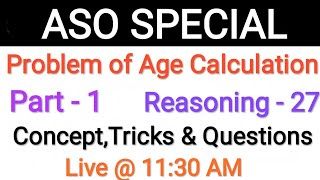 Problem Of Age Calculation Reasoing Class  27 || reasoning For ASO
