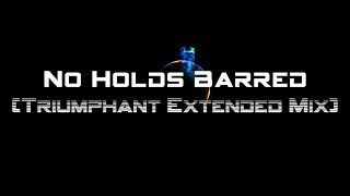 MixTape: No Holds Barred (Triumphant Extended Mix) (Altered & Extended)
