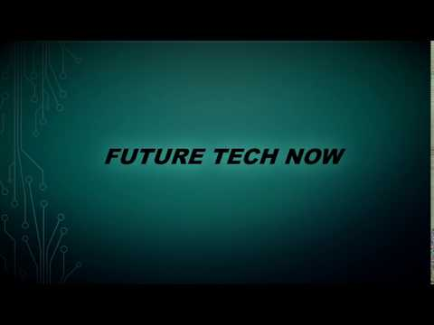 Future Tech Now Intro