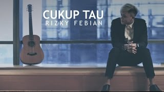 Rizky Febian - Cukup Tau (video Lyrics) MusicUnlimited