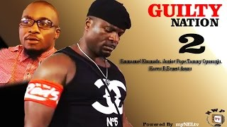 Guilty Nation 2  - 2015 Latest Nigerian Nollywood Movie