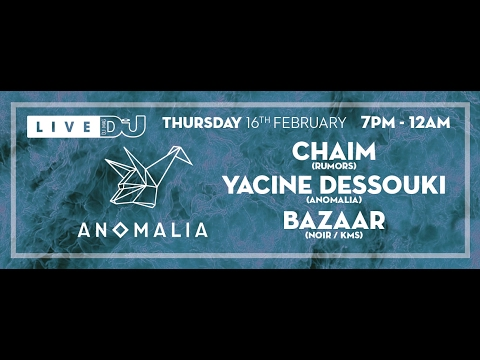 DJ Mag Live Presents Anomalia w/ Chaim, Yacine Dessouki and Bazaar