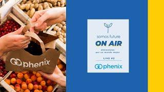 LIVE 2 - Phenix, Desperdicio Alimentario