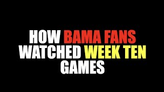 How Bama Fans Watched Week Ten Games