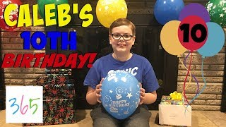 HAPPY 10TH BIRTHDAY CALEB! OPENING PRESENTS & BIG FUN TOYS 🎁    KIDS LIFE 365   1.27.19