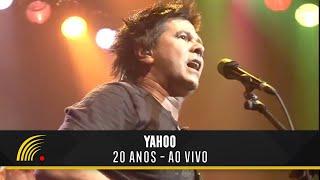 Yahoo - 20 Anos Ao Vivo - Show Completo