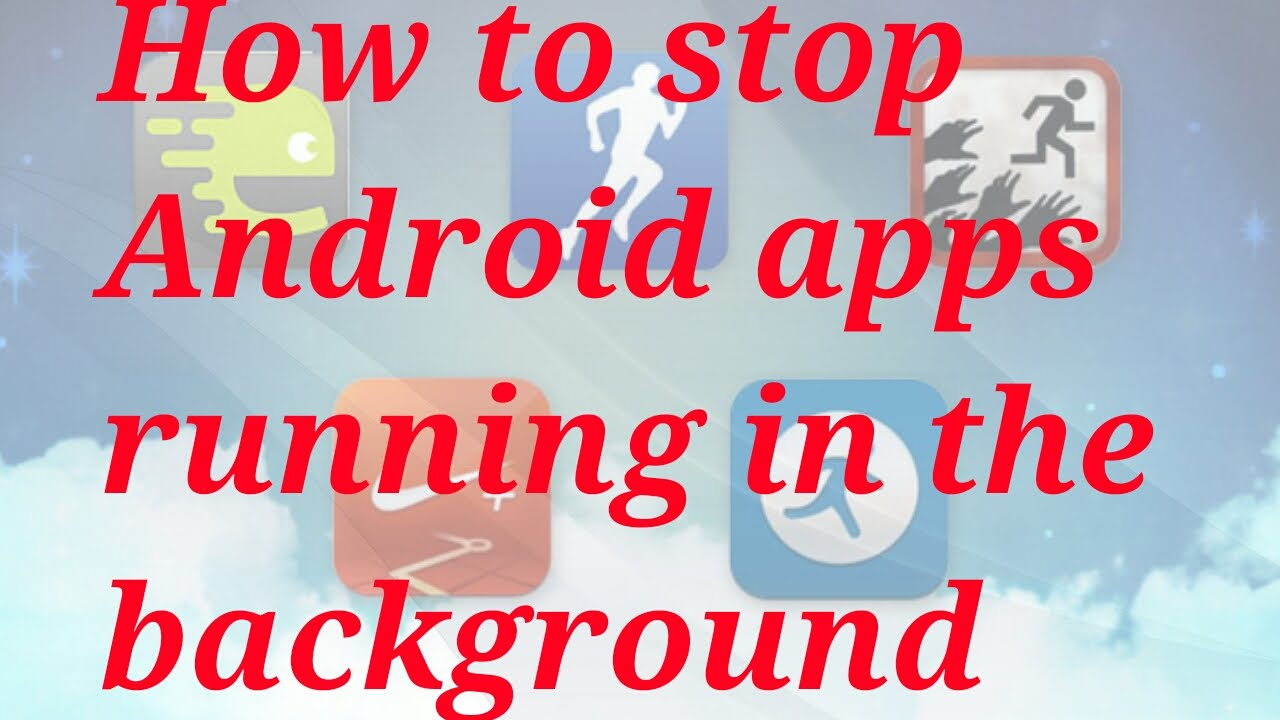 How to Stop Apps from Running in Background
