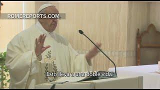 El Papa advierte contra el peligro de no vivir como se piensa