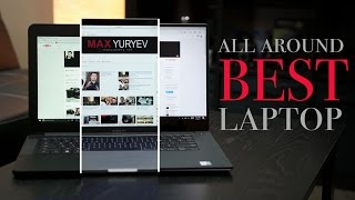 2016 MacBook Pro vs Dell XPS 15 vs Razer Blade 14 - Best all around Laptop?