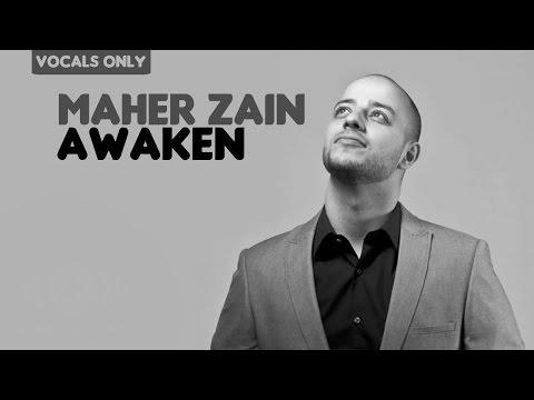 Maher Zain - Awaken | Vocals Only (No Music)