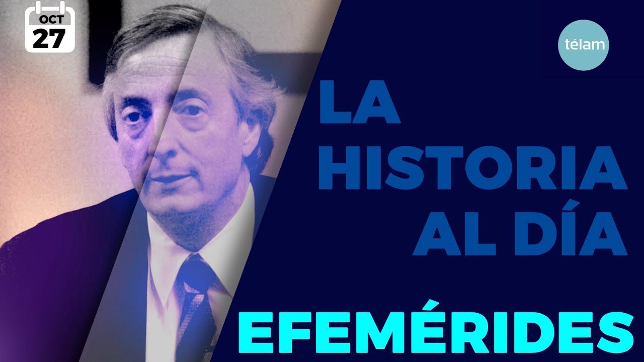 LA HISTORIA AL DÍA (EFEMÉRIDES 27 OCTUBRE)