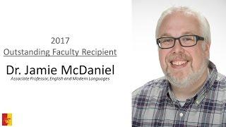 2017 Outstanding Faculty Recipient - Dr. Jamie McDaniel