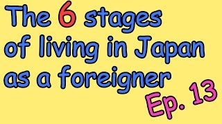 The 6 stages of living in Japan as a foreigner (a funny animation)