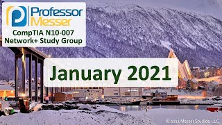 Professor Messer's N10-007 Network+ Study Group - January 2021