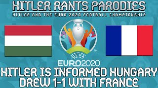 Hitler is informed Hungary drew 1-1 with France