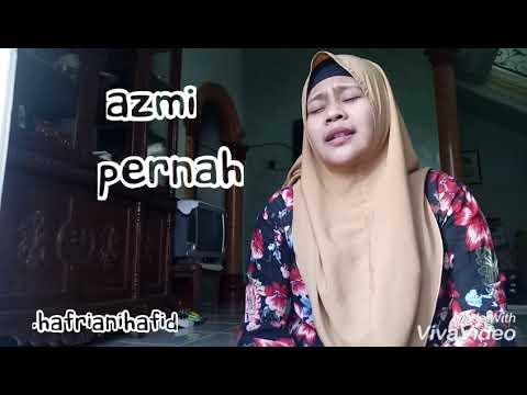 Azmi - Pernah (cover song) sedih banget