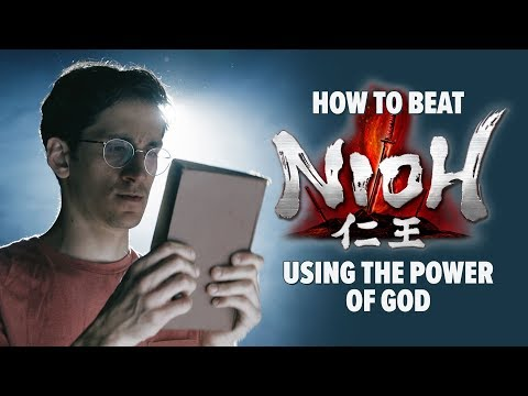 How to Beat The Game 'Nioh' Using The Power of God