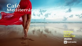 CAFÉ MEDITERRÁNEO COMPILATION, Chill Lounge Relax Sesion, Meditation Music Collection, Mediterraneo