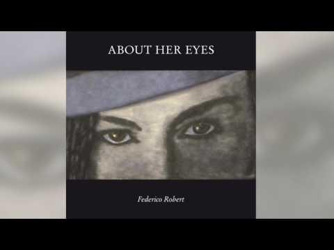 Federico Robert About her eyes Full Album