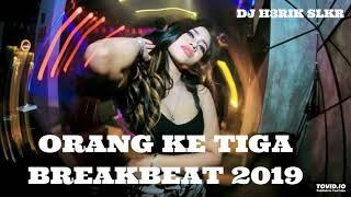 DJ BATAK NABASI TRIO ORANG KE TIGA BREAKBEAT 2019
