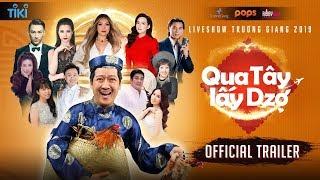 Trailer | Qua Tây Lấy Dzợ | Liveshow Trường Giang 2019 | Hài Tết Trường Giang