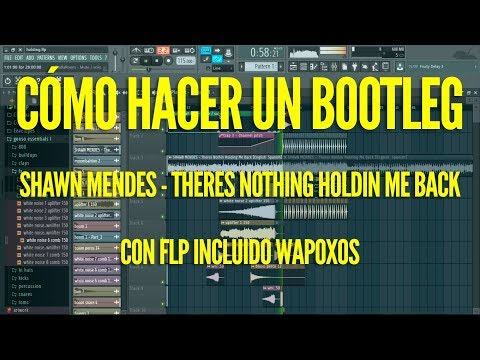 FREE FLP - CÓMO HACER UN BOOTLEG. Shawn Mendes - Theres nothing holdin me back