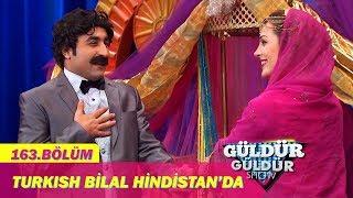 Güldür Güldür Show 163.Bölüm - Turkish Bilal Hindistan'da