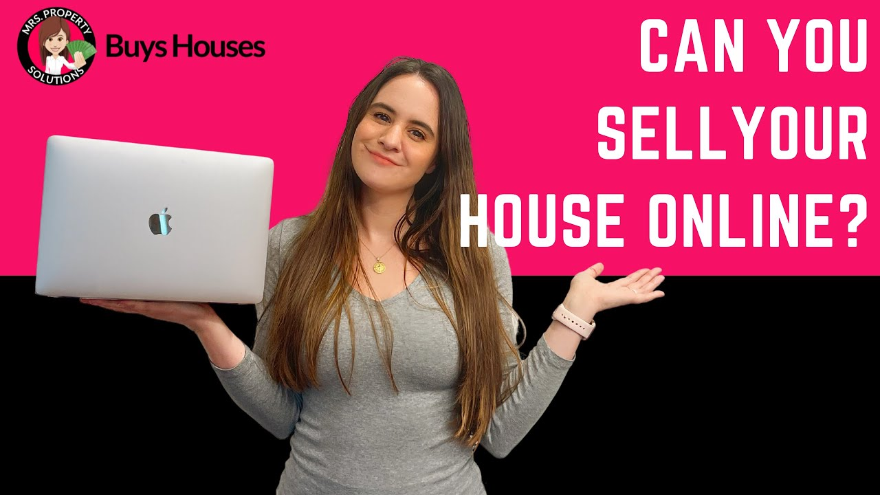 Can You Sell Your House Online? | We buy houses 100% Online!