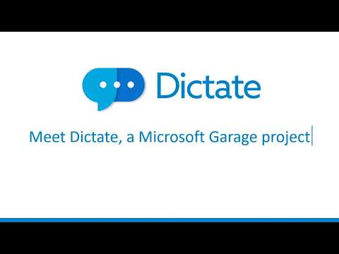Dictate, a Microsoft Garage project