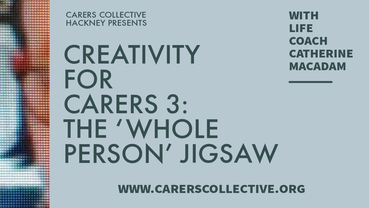 Creativity for Carers 3: Creating the 'whole person' jigsaw