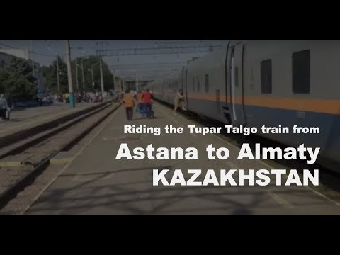 Video Walkthrough: Tupar Talgo train from Astana to Almaty, Kazakhstan (Train #706)