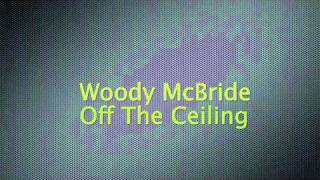 Woody McBride - Off The Ceiling